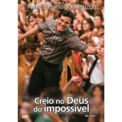 DVD Creio no Deus do Impossível - Padre Reginaldo Manzotti